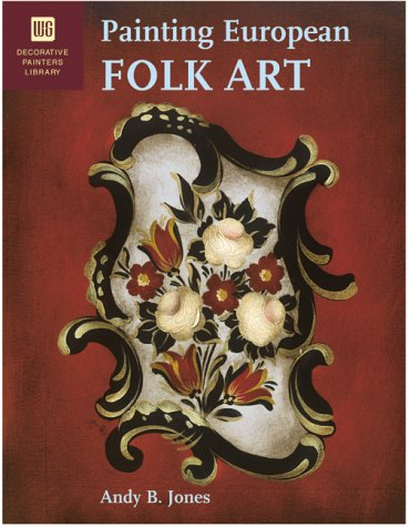 9780823012831: Painting European Folk Art: Decorative Painters Library
