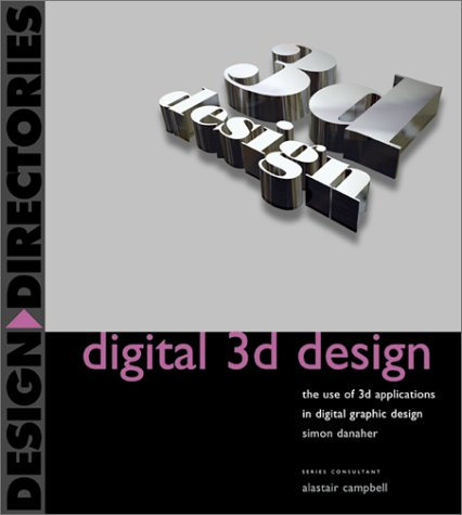 9780823012961: Digital 3D Design: The Use of 3D Applications in Digital Graphic Design
