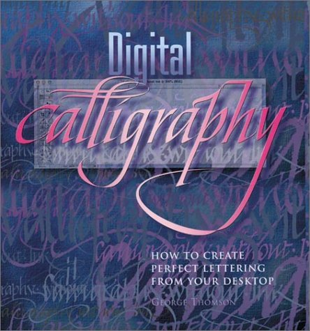 Digital Calligraphy: How to Create Perfect Lettering from Your Desktop