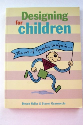 9780823013043: Designing for Children: The Art of Graphic Design in Children's Books, Toys, Games, Television, Records, Magazines, Posters, Newspapers, Signage & Museums