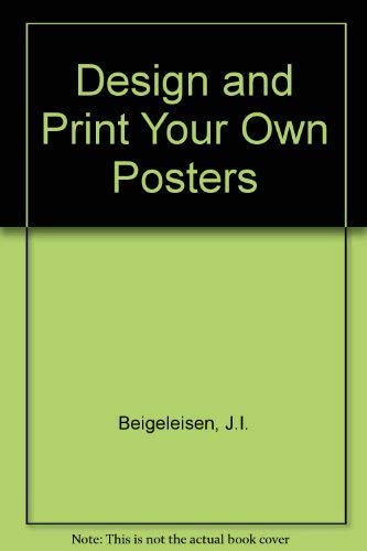 9780823013104: Design and Print Your Own Posters