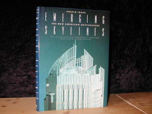 Emerging Skylines: The New American Skyscrapers With Essays by Michael Sorkin and Richard Rush