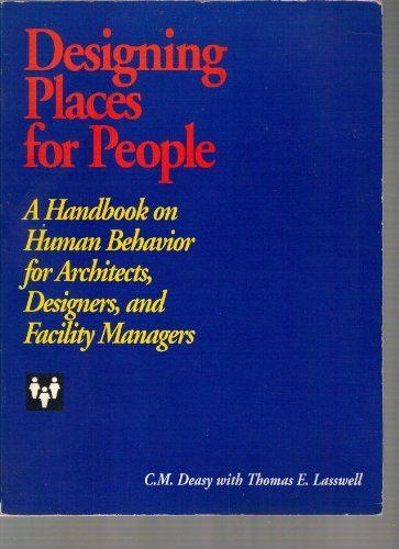 "Designing Places for People: ""A Handbook on Human Behavior for Architects, Designers and ..."