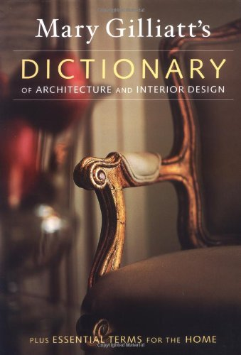 Mary Gilliatts Dictionary of Architecture and Interior Design: Gilliatt, Mary