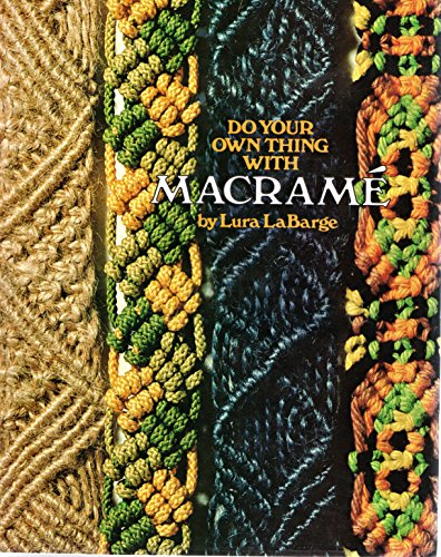 9780823013548: Do your own thing with macrame