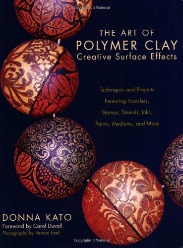 9780823013623: The Art of Polymer Clay Creative Surface Effects: Techniques and Projects Featuring Transfers, Stamps, Stencils, Inks, Paints, Mediums, and More