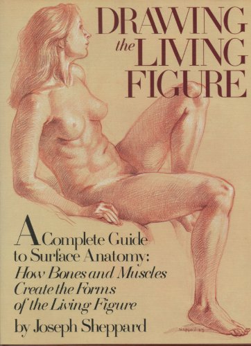 9780823013869: Drawing the Living Figure: A Complete Guide to Surface Anatomy