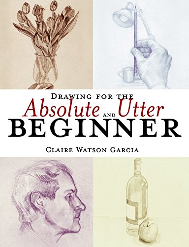 9780823013951: Drawing for the Absolute and Utter Beginner
