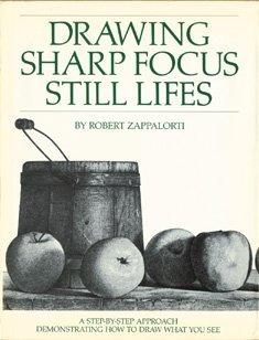 9780823014354: Drawing Sharp Focus Still Lifes