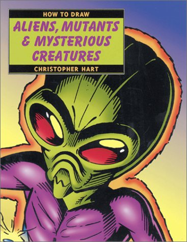 9780823014392: How to Draw Aliens, Mutants & Mysterious Creatures
