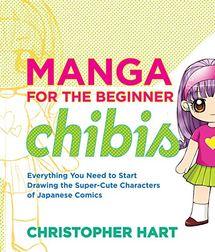 9780823014880: Manga for the Beginner Chibis: Everything You Need to Start Drawing the Super-Cute Characters of Japanese Comics (Christopher Hart's Manga for the Beginner)