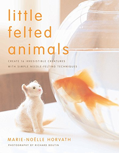 9780823015047: Little Felted Animals: Create 16 Irresistible Creatures with Simple Needle-Felting Techniques