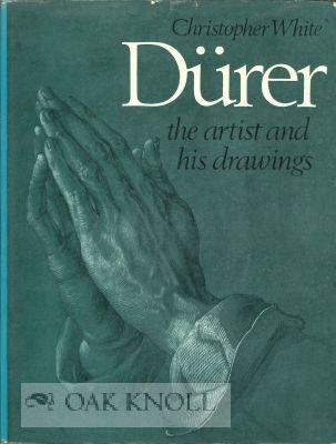 Durer The Artist and His Drawings: White, Christopher