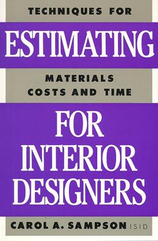 "Estimating for Interior Designers: ""Techniques for Estimating: Carol A. Sampson"