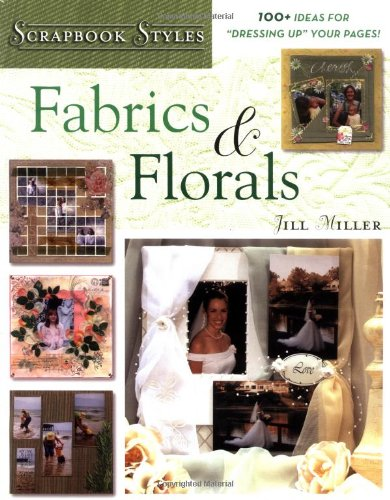 9780823016372: Fabrics & Florals (Scrapbook Styles)