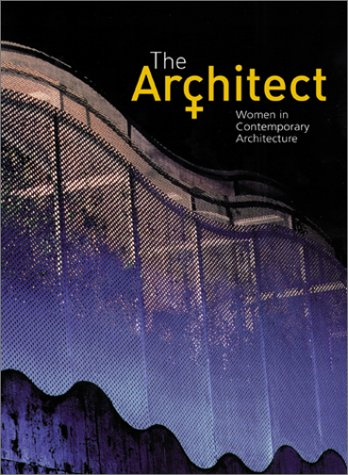 9780823016525: The Architect: Women in Contemporary Architecture