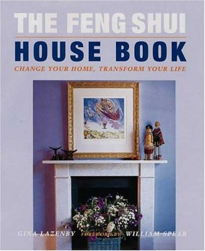 9780823016549: The Feng Shui House Book: Change Your Home, Transform Your Life