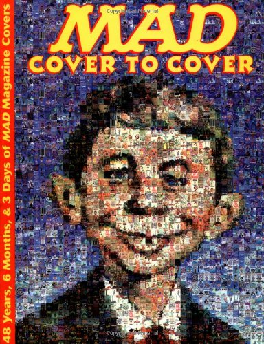 9780823016846: Mad, Cover to Cover: 48 Years 6 Months & 3 Days of Mad Magazine Covers