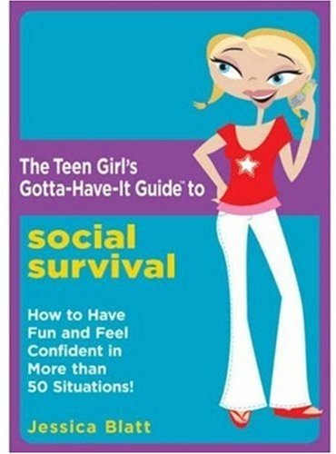 9780823017263: The Teen Girl's Gotta-Have-It Guide to Social Survival: How to Have Fun and Feel Confident in More than 50 Situations!