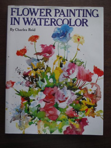 Flower Painting in Watercolor (0823018490) by Charles Reid