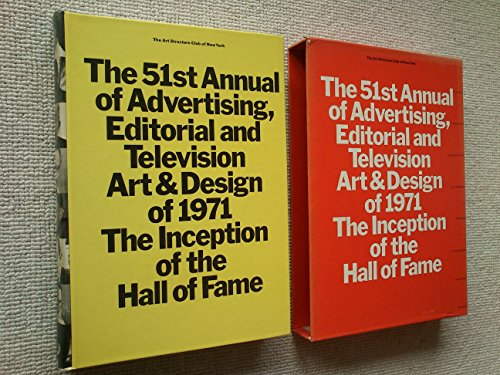 The Fifty-First Annual of Advertising, Editorial and Television Art and Design: Art Directors Club
