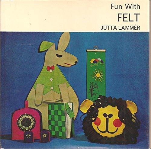 Fun With Felt: Lammer, Jutta