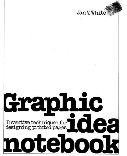 9780823021499: Graphic Idea Notebook: Inventive Techniques for Designing Printed Pages