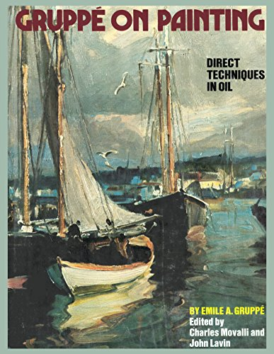 Gruppe on Painting: Direct Techniques in Oil: Gruppe, Emile A.