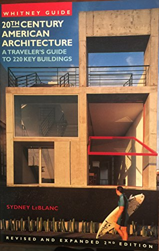 Whitney Guide 20th Century American Architecture: A Traveller's Guide to 220 Key Buildings (9780823021741) by Watson-Guptill