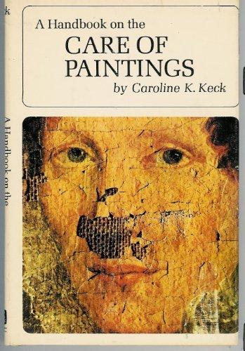 Handbook On the Care of Paintings: Caroline K Keck