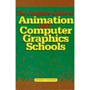 9780823021772: The Complete Guide to Animation and Computer Graphics Schools