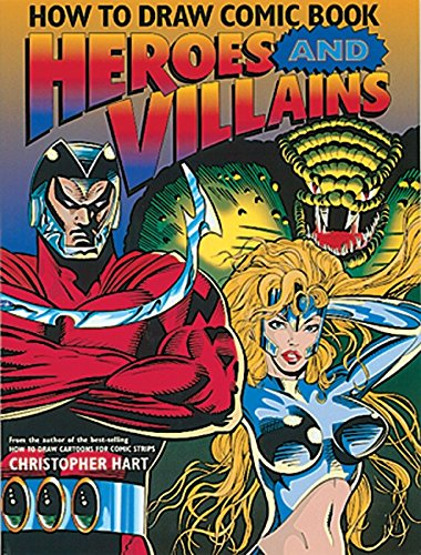 9780823022458: How to Draw Comic Book Heroes and Villains (Christopher Hart Titles)