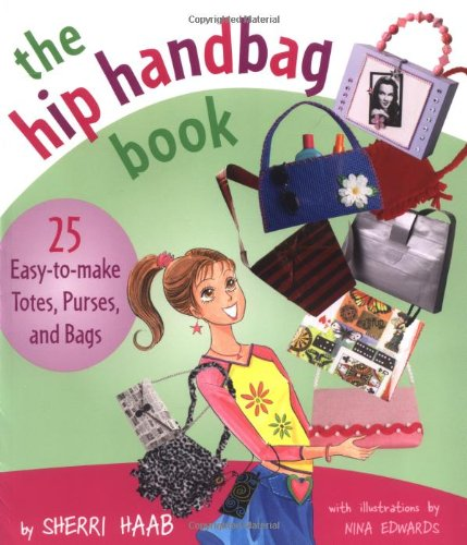 9780823022632: The Hip Handbag Book: 25 Easy to Make Totes, Purses and Bags