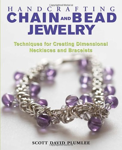 9780823022991: Handcrafting Chain and Bead Jewelry: Techniques for Creating Dimensional Necklaces and Bracelets