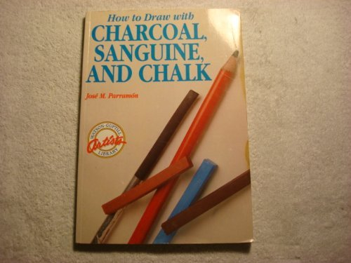 9780823023684: How to Draw With Charcoal, Sanguine, and Chalk (Watson-Guptill Artist's Library)