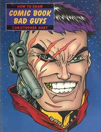How to Draw Comic Book Bad Guys: Watson-Guptill Publications Staff