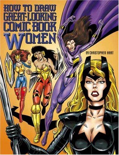 9780823023943: How to Draw Great-Looking Comic Book Women (Christopher Hart Titles)