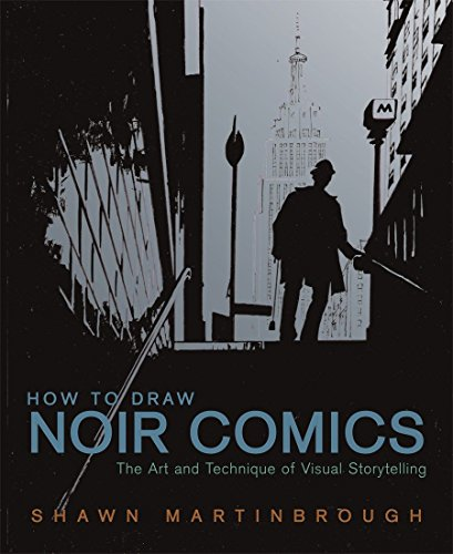 9780823024063: How to Draw Noir Comics: The Art and Technique of Visual Storytelling