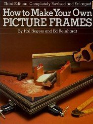 How to Make Your Own Picture Frames 9780823024513 Explicit instructions for making, finishing, and hanging various types of picture frames