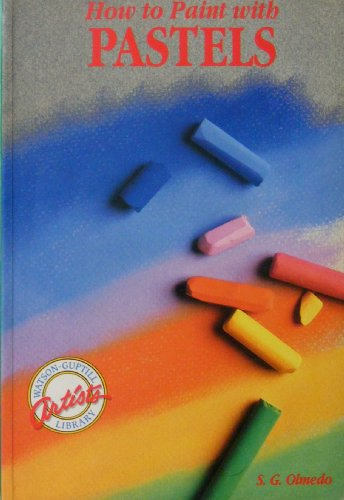 9780823024643: How to Paint with Pastels (Artists Library)