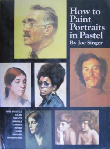 How to Paint Portraits in Pastel: Singer, Joe