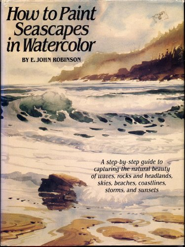 9780823024667: How to Paint Seascapes in Watercolor