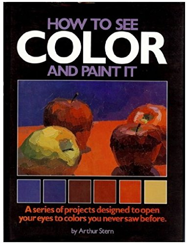 9780823024681: How to See Color and Paint It