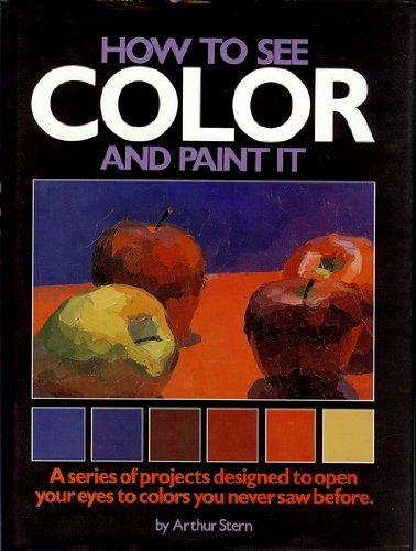 How To See Color And Paint It Stern Arthur