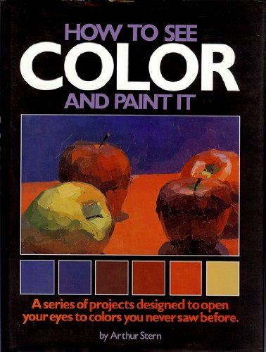 9780823024698: How to See Color and Paint It