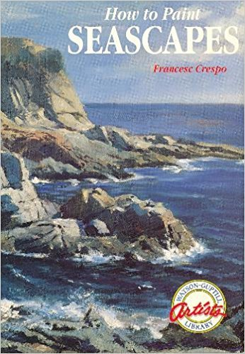 9780823024728: How to Paint Seascapes (Watson-Guptill Artist's Library)