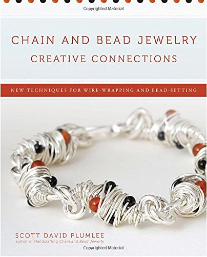 9780823024858: Chain and Bead Jewelry Creative Connections: New Techniques for Wire-Wrapping and Bead-Setting