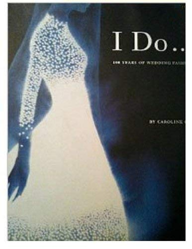 9780823025107: I Do: 100 Years of Wedding Fashion (Business and Legal Forms)