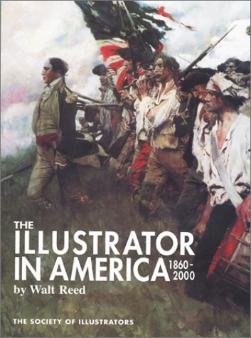 The Illustrator in America, 1860-2000, The Society of Illustrators: Reed, Walt