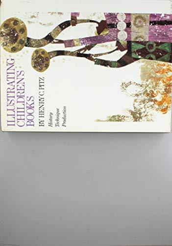 9780823025350: Illustrating Children's Books: History, Technique, Production.